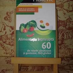 Athena Mattern - Alimentatia inteleapta 60 de retete ...
