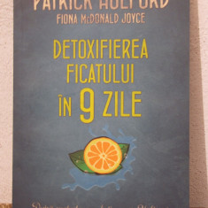 DETOXIFIEREA FICATULUI IN 9 ZILE-PATRICK HOLFORD - Carte Dietoterapie