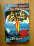 E4 Jimmy Guieu - Stapanii nostri extraterestrii!