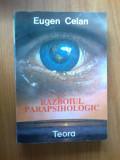E4 RAZBOIUL PARAPSIHOLOGIC - Eugen Celan