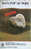 ILUZIA PUTERII. Convorbiri Cu Aura Matei-Savulescu - Ioan Pop De Popa