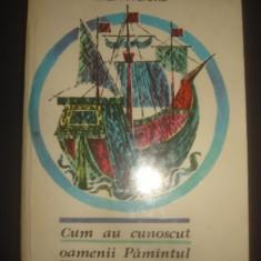 V. HILT, I. POPOVICI - CUM AU CUNOSCUT OAMENII PAMANTUL, Litera