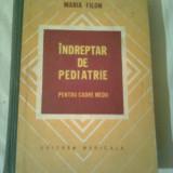 INDREPTAR DE PEDIATRIE ( pentru cadre medii ) ~ MARIA FILON - Carte Pediatrie
