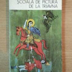 SCOALA DE PICTURA DE LA TRIAVNA de ATANAS BOJKOV, 1973 - Carte Istoria artei