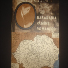N. TITULESCU - BASARABIA PAMANT ROMANESC - Istorie