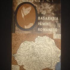 N. TITULESCU - BASARABIA PAMANT ROMANESC - Istorie