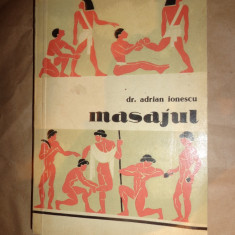 Masajul-procedee tehnice, metode, efecte, aplicatii in sport- Adian Ionescu - Carte Recuperare medicala