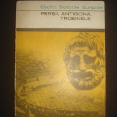ESCHIL SOFOCLE EURIPIDE - PERSII ANTIGONA TROIENELE - Carte Teatru