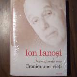 Internationala mea. Cronica unei vieti - Ion Ianosi (Polirom, 2012) NOU
