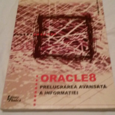 Oracle 8 Prelucarea avansata a informatiei - Ileana Popescu - Carte baze de date