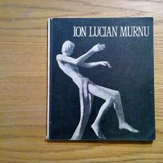 ION LUCIAN MURNU - Adrian Nanu, Doina Mandru - 1986, 39 p. - Carte sculptura
