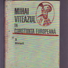 MIHAI VITEAZU -IN CONSTIINTA EUROPEANA -5 MARTURII - Enciclopedie