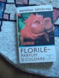 FLORILE-PARFUM SI CULOARE