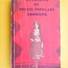 ANTOLOGIE DE POEZIE POPULARA AROMANA Chirata Iorgoveanu - Carte Proverbe si maxime