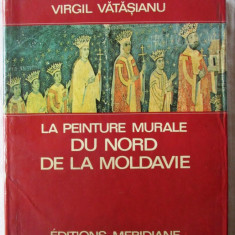 LA PEINTURE MURALE DU NORD DE LA MOLDAVIE, Virgil Vatasianu, 1974 - Album Pictura