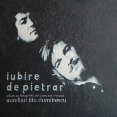 IUBIRE DE PIETRAR - ALBUM FOTOGRAFII