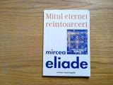 MITUL ETERNEI REINTOARCERI - Mircea Eliade - 1999, 155 p.