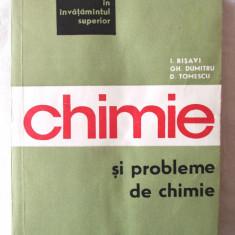 """""""CHIMIE SI PROBLEME DE CHIMIE"""", I. Risavi / Gh. Dumitru / D. Tomescu, 1968, Alta editura"""