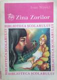 ZANA ZORILOR - Ioan Slavici (colectia Biblioteca Scolarului)