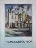 ALBUM PETRE IORGULESCU-YOR (INCLUDE SI LUCRARI CU TEMA BALCIC)