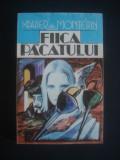 XAVIER DE MONTEPIN - FIICA PACATULUI, Alta editura, 1993