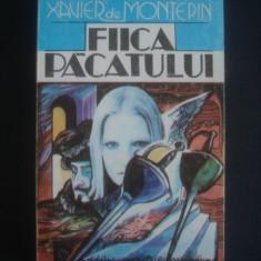 XAVIER DE MONTEPIN - FIICA PACATULUI - Roman, Anul publicarii: 1993
