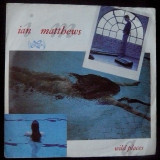 Ian Matthews - Wild Places (1984, Line Rec.) Disc vinil single 7