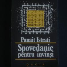 PANAIT ISTRATI - SPOVEDANIE PENTRU INVINSI, Alta editura, 1990