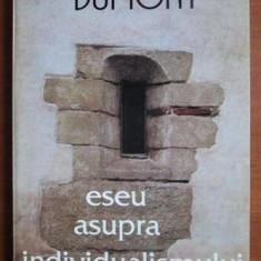 Louis Dumont - Eseu asupra individualismului - Filosofie