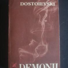 DOSTOIEVSKI - DEMONII - Roman, Anul publicarii: 1970