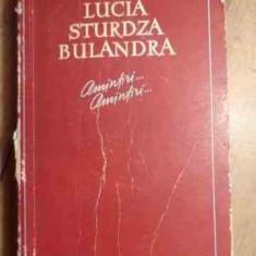 Amintiri... Amintiri... - Lucia Sturdza Bulandra, 530360 - Roman, Anul publicarii: 1960