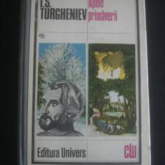 I. S. TURGHENIEV - APELE PRIMAVERII - Roman, Anul publicarii: 1980