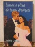 LUMEA E PLINA DE FEMEI DIVORTATE-Jackie Collins