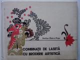 Combinatii de laseta cu broderie artistica - Vasilica Zidaru / R7P3F, Alta editura