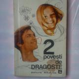 CORNELIU OMESCU - 2 POVESTIRI DE DRAGOSTE - Roman, Anul publicarii: 1973