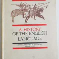 A HISTORY OF THE ENGLISH LANGUAGE=EDITH IAROVICI BUCUESTI 1973