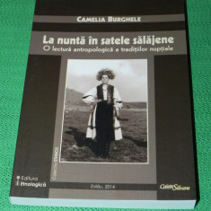 Camelia Burghele - La nunta in satele salajene. antropologia nuntii