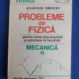 ANATOLIE HRISTEV - PROBLEME DE FIZICA : MECANICA *  PENTRU LICEE - 1991