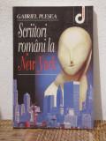 SCRIITORI ROMANI LA NEW YORK -GABRIEL PLESEA