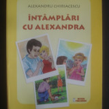 ALEXANDRU CHIRIACESCU - INTAMPLARI CU ALEXANDRA {ilustratii color}