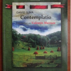 David Ilina - Contemplatio. Convorbiri cu Valentin Muresan - Filosofie