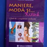 MIRCEA MUNTEANU - MANIERE,MODA SI KITSCH (GHID DE COMPORTARE CIVILIZATA) - 2010*