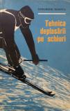 TEHNICA DEPLASARII PE SCHIURI - Gheorghe Neamtu