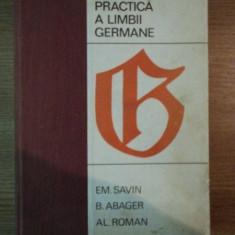 GRAMATICA PRACTICA A LIMBII GERMANE de EM. SAVIN, B. ABAGER, AL. ROMAN, 1968 - Carte in alte limbi straine