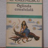 OGLINDA CONSTELATA -GEORGE CALINESCU - Roman, Anul publicarii: 1990