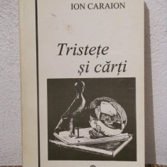 TRISTETE SI CARTI -ION CARAION ( CU AUTOGRAF ) - Eseu