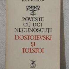 POVESTE CU DOI NECUNOSCUTI.DOSTOIEVSKI SI TOLSTOI -ION IANOSI - Eseu
