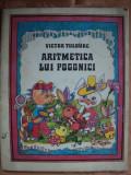ARITMETICA LUI POGONICI - VICTOR TULBURE - carte pentru copii