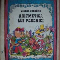 ARITMETICA LUI POGONICI - VICTOR TULBURE - carte pentru copii - Carte educativa