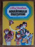 ADUCATORULUI MULTUMIRI - MIRCEA SANTIMBREANU - carte pentru copii